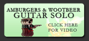 amburgers & wootbeer guitar solo - click here for video